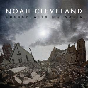 Church With No Walls by Noah Cleveland Chords and Sheet Music