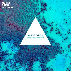 Wide Open by North Point InsideOut, Clay Finnesand Chords and Sheet Music