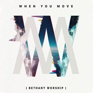 When You Move by Bethany Worship Chords and Sheet Music
