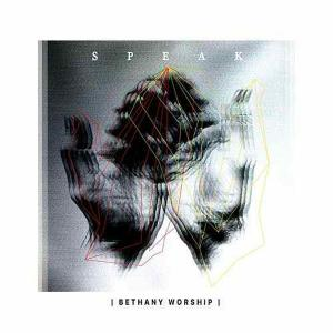 Speak by Bethany Worship Chords and Sheet Music