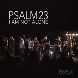 Psalm 23 (I Am Not Alone) by People & Songs, Joshua Sherman Chords and Sheet Music