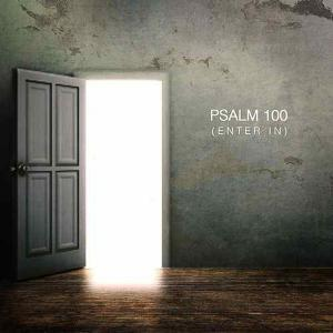 Psalm 100 (Enter In) by People & Songs, Joshua Sherman, Charity Gayle, Steve Musso Chords and Sheet Music