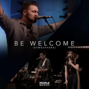 Be Welcome (Atmosphere) by People & Songs, Ryan Kennedy Chords and Sheet Music