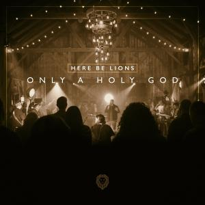 God Would You Forgive Us by Here Be Lions, Dustin Smith Chords and Sheet Music