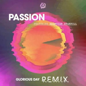 Glorious Day (Remix) by Passion, Kristian Stanfill Chords and Sheet Music