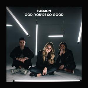 God You're So Good (Radio) by Passion, Melodie Malone, Kristian Stanfill Chords and Sheet Music
