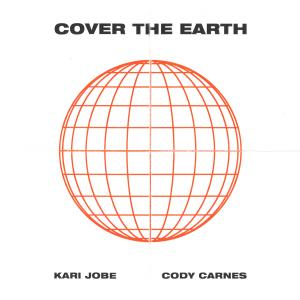 Cover The Earth by Cody Carnes, Kari Jobe Chords and Sheet Music