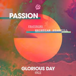 Glorious Day (Radio) by Passion, Kristian Stanfill Chords and Sheet Music