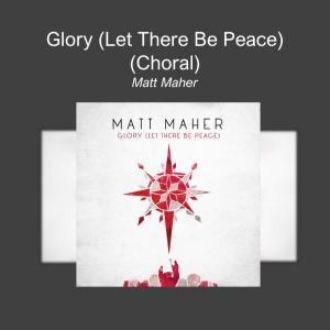 Glory (Let There Be Peace) (Choral - Single)