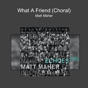 What A Friend (Choral)