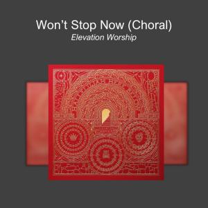 Won't Stop Now (Choral)