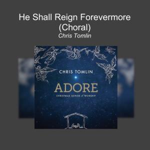 He Shall Reign Forevermore (Choral - Single)