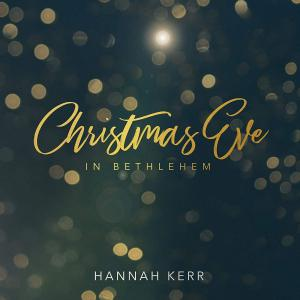 Christmas Eve In Bethlehem by Hannah Kerr Chords and Sheet Music