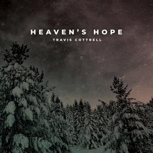 His Name Is Jesus (Heaven's Hope) by Travis Cottrell Chords and Sheet Music