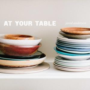 At Your Table by Jared Anderson Chords and Sheet Music