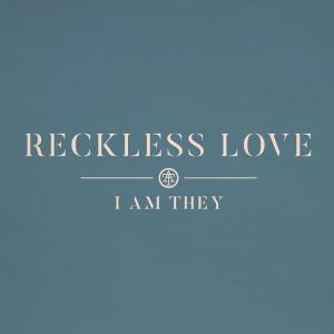 Reckless Love by I Am They Chords and Sheet Music