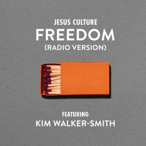 Freedom (Radio Version) by Jesus Culture, Kim Walker-Smith Chords and Sheet Music