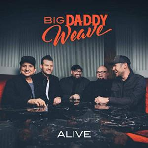 Alive by Big Daddy Weave Chords and Sheet Music