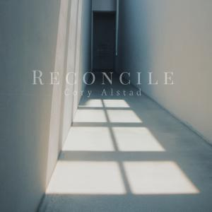 Reconcile by Cory Alstad Chords and Sheet Music