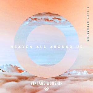 Heaven All Around Us by Vintage Worship Chords and Sheet Music