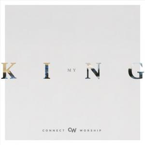 My King by Connect Worship Chords and Sheet Music