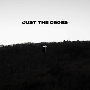 Just The Cross - Single