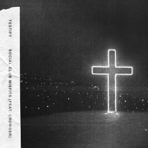 Testify by Social Club Misfits, David Crowder Chords and Sheet Music