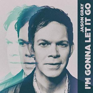 I'm Gonna Let It Go by Jason Gray Chords and Sheet Music