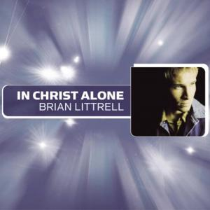 In Christ Alone by Brian Littrell Chords and Sheet Music