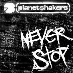 Never Stop by Planetshakers Chords and Sheet Music