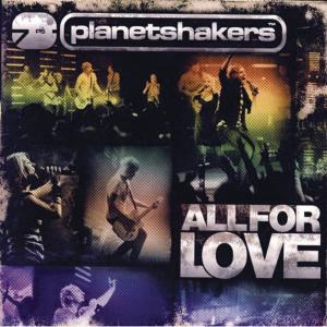 All For Love by Planetshakers Chords and Sheet Music