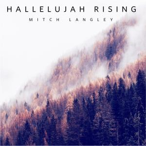 Hallelujah Rising by Mitch Langley Chords and Sheet Music