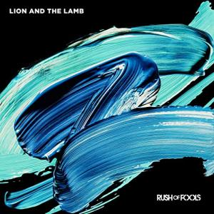 Lion And The Lamb by Rush Of Fools Chords and Sheet Music