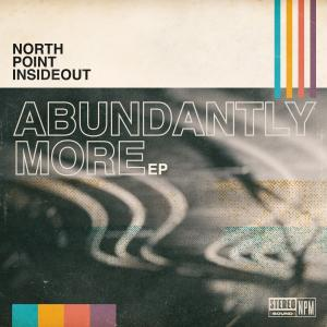 Abundantly More by North Point Worship, Seth Condrey Chords and Sheet Music