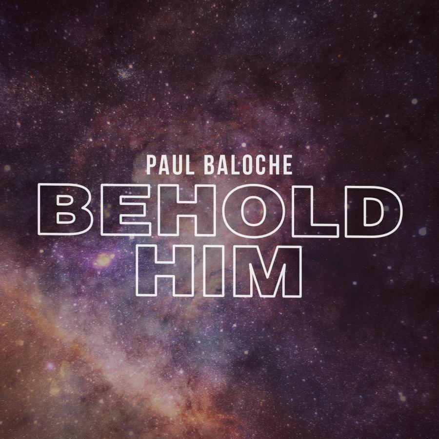 Behold Him - Single