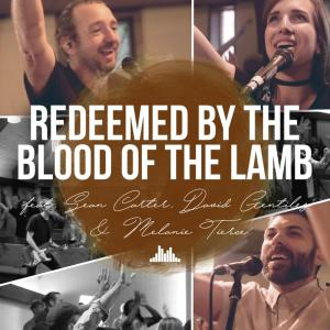 Redeemed By The Blood Of The Lamb - Single