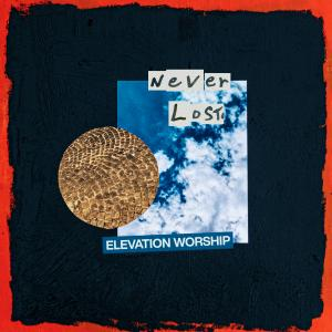 Never Lost by Elevation Worship Chords and Sheet Music