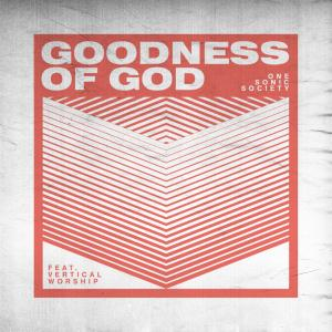 Goodness Of God by One Sonic Society Chords and Sheet Music