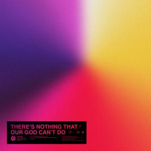 There's Nothing That Our God Can't Do - Single