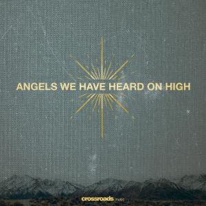 Angels We Have Heard On High by Crossroads Music Chords and Sheet Music