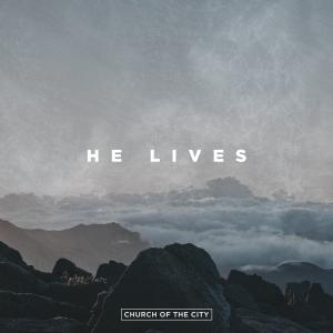 He Lives by Church Of The City Chords and Sheet Music