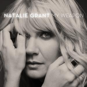My Weapon (Sacred Version) by Natalie Grant Chords and Sheet Music