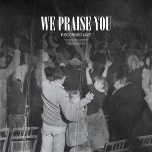 We Praise You (Live) by Bethel Music, Brandon Lake Chords and Sheet Music