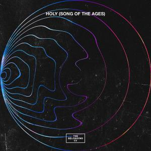 Holy (Song Of The Ages) - Single