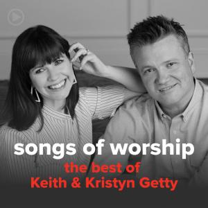 The Best Of Keith & Kristyn Getty (24 Songs) by Songs Of Worship Chords and Sheet Music