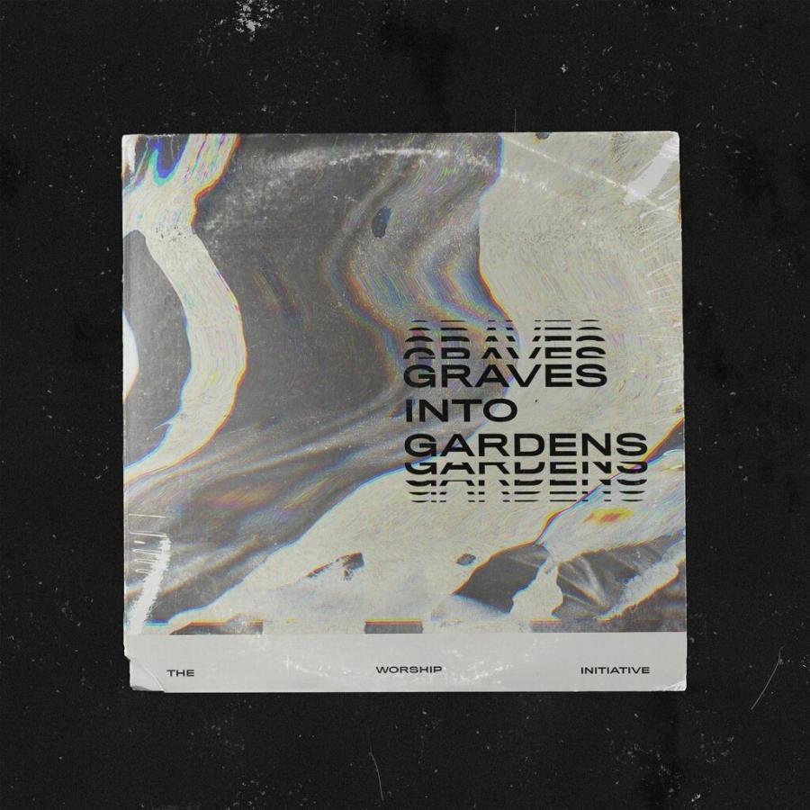 Graves Into Gardens - Single