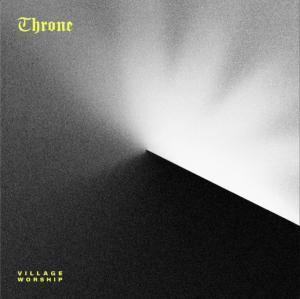 Throne by Village Worship, Joshua Leventhal Chords and Sheet Music