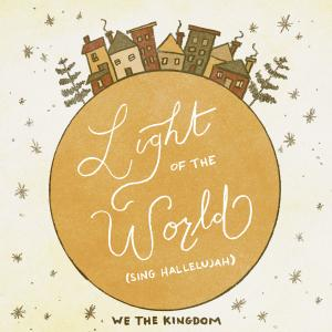 Light Of The World (Sing Hallelujah) - Single