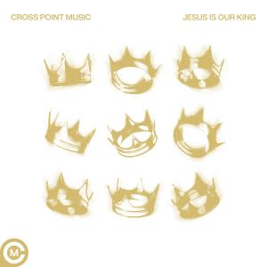 Jesus Is Our King - Single