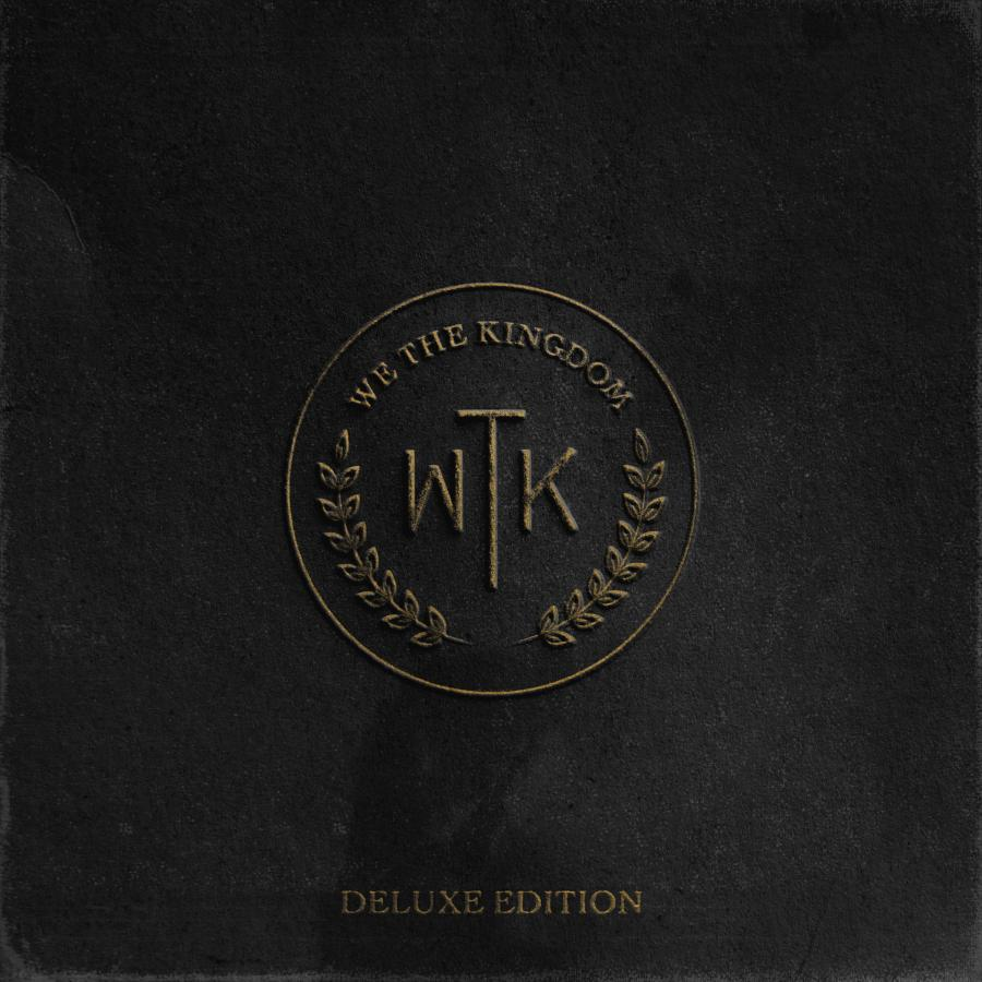 We The Kingdom (Deluxe Edition)